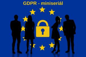 GDPR - miniseriál souhrn